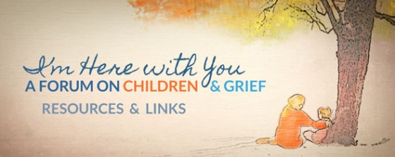 Children and Grief Forum Resource Links