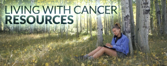 Living with Cancer Resources